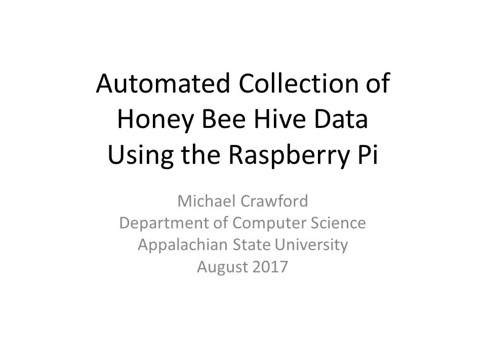 Michael Crawford thesis title slide: Automated Collection of Honey Bee Hive Data Using the Raspberry Pi
